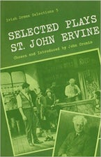 Selected Plays of St. John Ervine