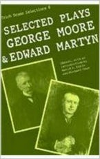 Selected Plays of George Moore and Edward Martyn