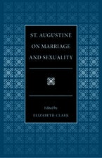 St. Augustine on Marriage and Sexuality