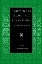 Christian and Pagan in the Roman Empire