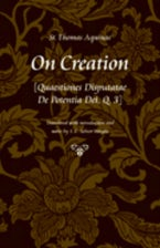On Creation  [Quaestiones Disputatae de Potentia Dei, Q. 3]