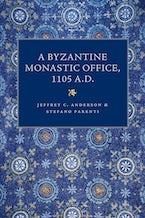 A Byzantine Monastic Office, 1105 A.D.