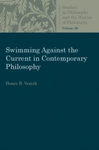 Swimming Against the Current in Contemporary Philosophy