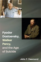 Fyodor Dostoevsky, Walker Percy, and the Age of Suicide