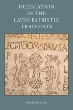 Deification in the Latin Patristic Tradition