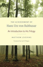 The Achievement of Hans Urs von Balthasar