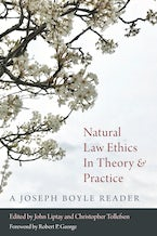 Natural Law Ethics in Theory and Practice