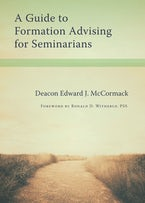 A Guide to Formation Advising for Seminarians