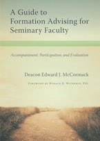 A Guide to Formation Advising for Seminary Faculty