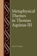 Metaphysical Themes in Thomas Aquinas III
