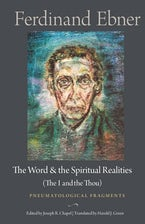 The Word and the Spiritual Realities (the I and the Thou)
