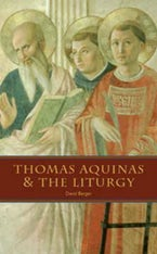 Thomas Aquinas and the Liturgy