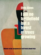 I Am No Battlefield but a Forest of Trees Growing