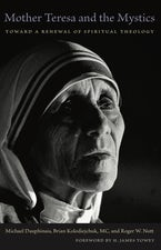 Mother Teresa and the Mystics